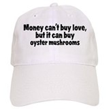 oyster mushrooms (money) Baseball Cap