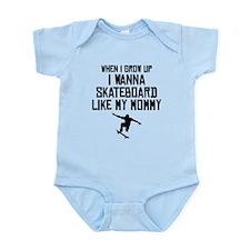 Skateboard Like My Mommy Body Suit