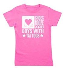 Shoes Booze and Boys with Tattoos Girl's Tee