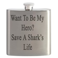 Want To Be My Hero? Save A Shark's Life  Flask