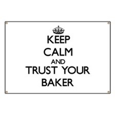 Keep Calm and Trust Your Baker Banner