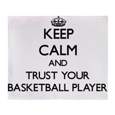 Keep Calm and Trust Your Basketball Player Throw B