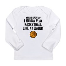 Basketball Like My Daddy Long Sleeve T-Shirt