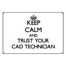 Keep Calm and Trust Your Cad Technician Banner