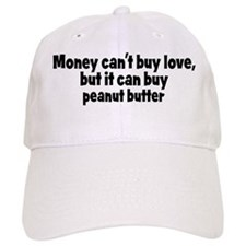 peanut butter (money) Baseball Cap