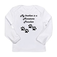 My Brother Is A Miniature Pinscher Long Sleeve T-S