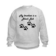 My Brother Is A Black Lab Sweatshirt