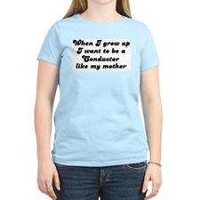Conductor like my mother T-Shirt