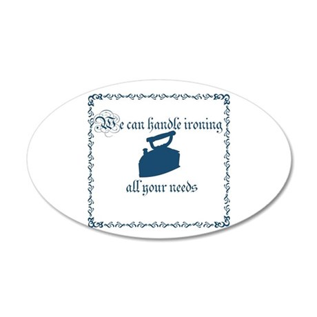 We Can Handle Ironing All 35x21 Oval Wall Decal