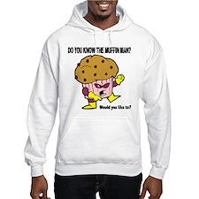 The Muffin Man Hooded Sweatshirt