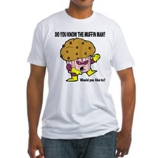 The Muffin Man Fitted T-Shirt