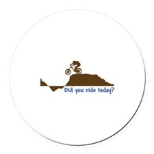 Did You Ride Today? Round Car Magnet