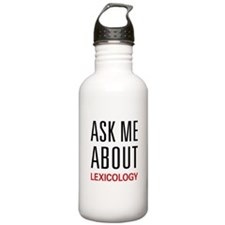 Ask Me About Lexicology Water Bottle