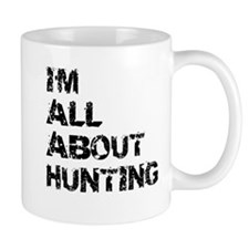 Im All About Hunting Mugs