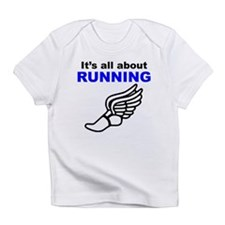 Its All About Running Infant T-Shirt