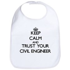 Keep Calm and Trust Your Civil Engineer Bib