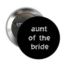 Aunt of the Bride Black Button