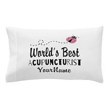 World's Best Acupuncturist Pillow Case