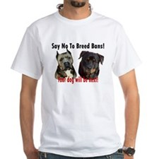 Say No To Breed Bans! Shirt