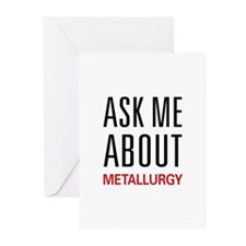 Ask Me About Metallurgy Greeting Cards (Pk of 20)