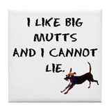 I like big mutts Tile Coaster