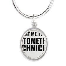 Trust Me, Im An Optometric Technician Necklaces