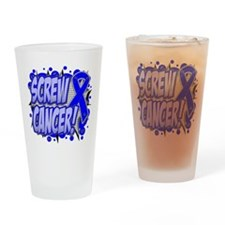 Screw Colon Cancer Drinking Glass