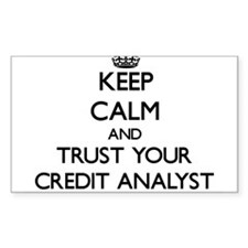 Keep Calm and Trust Your Credit Analyst Decal