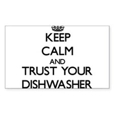 Keep Calm and Trust Your Dishwasher Decal