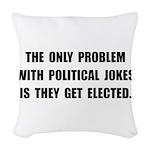 Political Jokes Elected Woven Throw Pillow