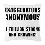 Exaggerators Anonymous Black Woven Throw Pillow