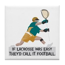 If Lacrosse Was Easy Tile Coaster