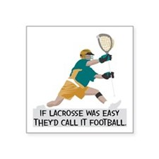 "If Lacrosse Was Easy Square Sticker 3"" x 3"""