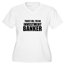 Trust Me, Im An Investment Banker Plus Size T-Shir