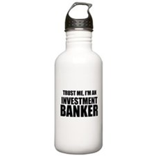 Trust Me, Im An Investment Banker Water Bottle