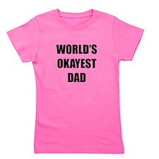 Worlds Okayest Dad Girl's Tee