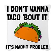 Taco Nacho Problem Woven Throw Pillow