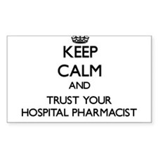 Keep Calm and Trust Your Hospital Pharmacist Stick