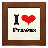 I love prawns  Framed Tile