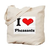 I love pheasants Tote Bag