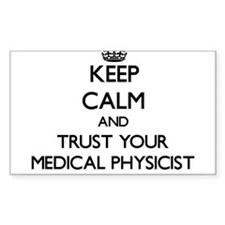 Keep Calm and Trust Your Medical Physicist Decal