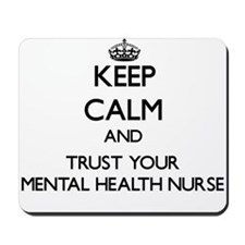 Keep Calm and Trust Your Mental Health Nurse Mouse