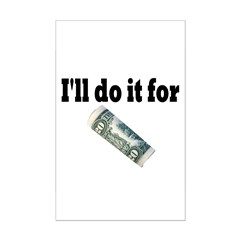 I'll Do it For $20 Posters