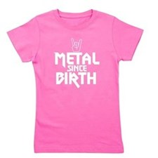 Metal Since Birth Girl's Tee