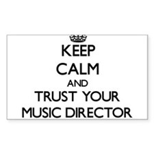 Keep Calm and Trust Your Music Director Decal