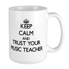 Keep Calm and Trust Your Music Teacher Mugs