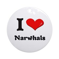 I love narwhals  Ornament (Round)