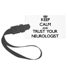Keep Calm and Trust Your Neurologist Luggage Tag