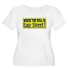 where the h*** is easy street T-Shirt