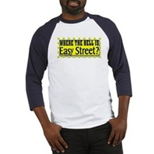 where the h*** is easy street Baseball Jersey